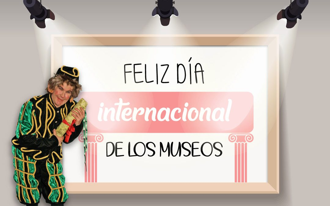 18 DE MAYO: Día Internacional de los Museos
