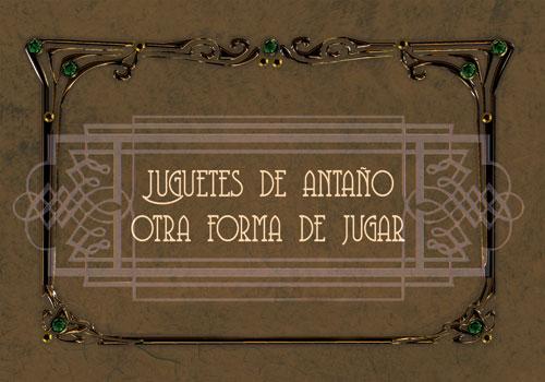 """Inauguración de la exposición """"Juguetes de antaño: otra forma de jugar"""""""