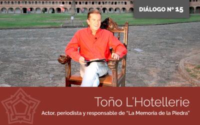 Entrevistamos a Toño L'Hotellerie | DIÁLOGOS DESDE LA FORTALEZA