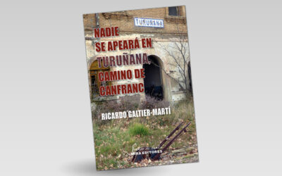 """Presentación del libro """"Nadie se apeará en Turuñana, camino de Canfranc"""""""