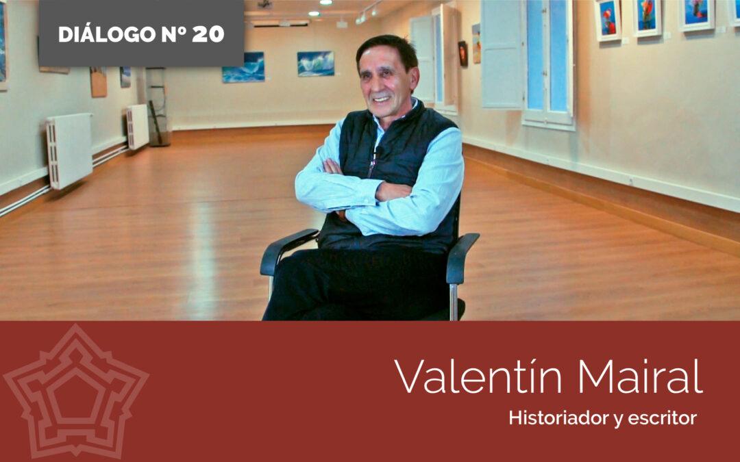 Entrevista Valentín Mairal | DIÁLOGOS DESDE LA FORTALEZA